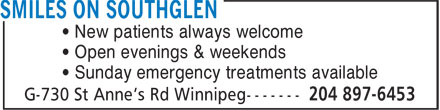 Smiles on Southglen Dental Centre (204-897-6453) - Annonce illustrée======= - • New patients always welcome • Open evenings & weekends • Sunday emergency treatments available