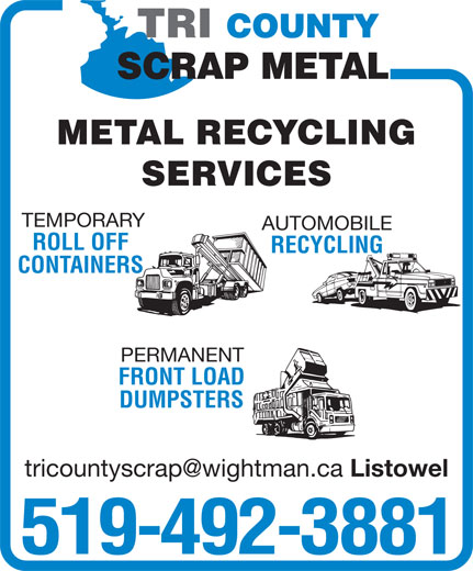 Tri County Metal Recycling (519-492-3881) - Display Ad - METAL RECYCLING SERVICES TEMPORARY AUTOMOBILE ROLL OFF RECYCLING CONTAINERS PERMANENT FRONT LOAD DUMPSTERS Listowel 519-492-3881