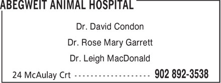 Abegweit Animal Hospital (902-892-3538) - Annonce illustrée======= - Dr. David Condon Dr. Rose Mary Garrett Dr. Leigh MacDonald