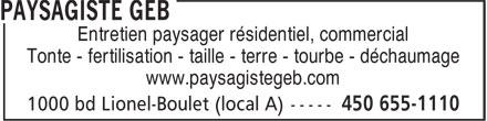 Paysagiste GEB (450-655-1110) - Annonce illustrée======= - Entretien paysager résidentiel, commercial Tonte - fertilisation - taille - terre - tourbe - déchaumage www.paysagistegeb.com