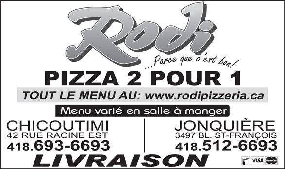 Pizza Rodi 2 pour 1 (418-693-6693) - Annonce illustrée======= -