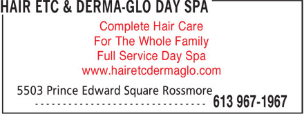 Hair Etc & Derma-Glo Day Spa (613-967-1967) - Display Ad - Complete Hair Care For The Whole Family Full Service Day Spa www.hairetcdermaglo.com
