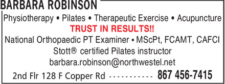 Barbara Robinson Physiotherapist (867-456-7415) - Annonce illustrée======= - Physiotherapy • Pilates • Therapeutic Exercise • Acupuncture TRUST IN RESULTS!! National Orthopaedic PT Examiner • MScPt, FCAMT, CAFCI Stott® certified Pilates instructor