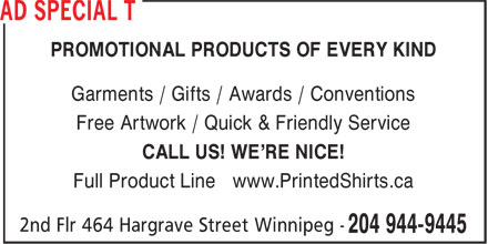 Special T Shirt Company (204-944-9445) - Annonce illustrée======= - PROMOTIONAL PRODUCTS OF EVERY KIND Garments / Gifts / Awards / Conventions Free Artwork / Quick & Friendly Service CALL US! WE'RE NICE! Full Product Line www.PrintedShirts.ca