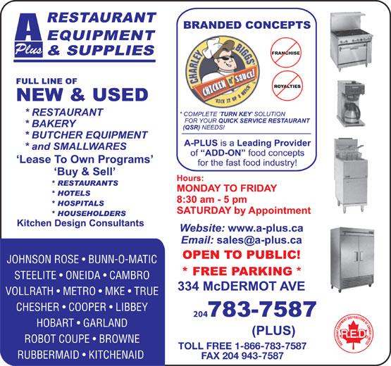 A Plus Restaurant Equipment & Supplies (204-783-7587) - Annonce illustrée======= - STEELITE   ONEIDA   CAMBRO Plus JOHNSON ROSE   BUNN-O-MATIC VOLLRATH   METRO   MKE   TRUE CHESHER   COOPER   LIBBEY 204 HOBART   GARLAND ROBOT COUPE   BROWNE TOLL FREE 1-866-783-7587 RUBBERMAID   KITCHENAID FAX 204 943-7587