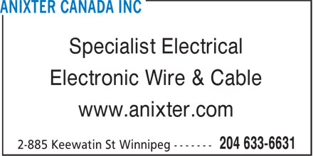 Anixter Canada Inc (204-633-6631) - Display Ad - Specialist Electrical Electronic Wire & Cable www.anixter.com Specialist Electrical Electronic Wire & Cable www.anixter.com Specialist Electrical Electronic Wire & Cable www.anixter.com