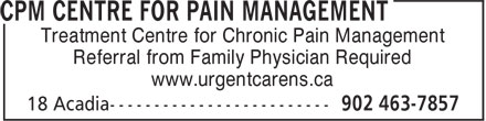 CPM Centre for Pain Management (902-463-7857) - Annonce illustrée======= - Treatment Centre for Chronic Pain Management Referral from Family Physician Required www.urgentcarens.ca