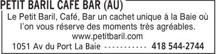 Petit Baril Café Bar (Au) (418-544-2744) - Annonce illustrée======= - Le Petit Baril, Café, Bar un cachet unique à la Baie où l'on vous réserve des moments très agréables. www.petitbaril.com