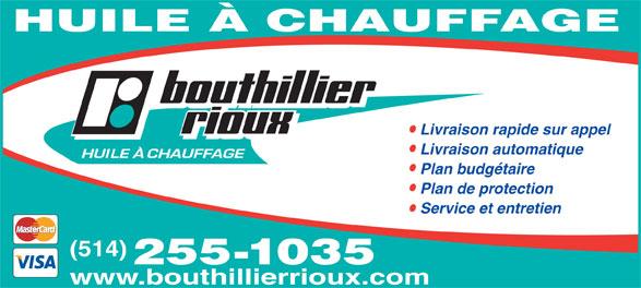 Bouthillier-Rioux (514-255-1035) - Annonce illustrée======= - Livraison rapide sur appel Livraison automatique Plan budgétaire Plan de protection Service et entretien (514) 255-1035 www.bouthillierrioux.com