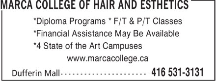 Marca College Of Hair And Esthetics (416-531-3131) - Annonce illustrée======= - *Diploma Programs * F/T & P/T Classes *Financial Assistance May Be Available *4 State of the Art Campuses www.marcacollege.ca