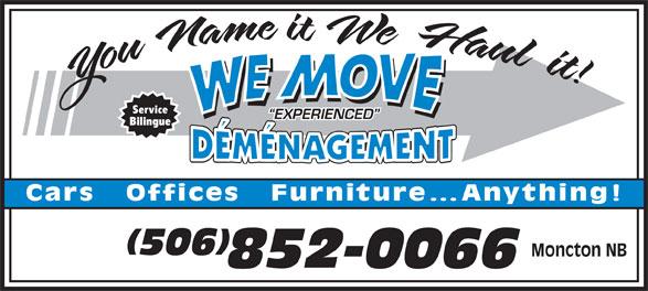 We Move (506-852-0066) - Annonce illustrée======= - Service EXPERIENCED Bilingue Cars   Offices   Furnitur e...Anything! Moncton NB
