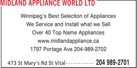 Midland Appliance World Ltd (204-989-2701) - Annonce illustrée======= - We Service and Install what we Sell Over 40 Top Name Appliances www.midlandappliance.ca 1797 Portage Ave 204-989-2702 Winnipeg's Best Selection of Appliances