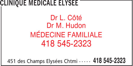 Clinique Médicale Elysée (418-545-2323) - Annonce illustrée======= - Dr L. Côté Dr M. Hudon MÉDECINE FAMILIALE 418 545-2323