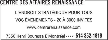 Centre Des Affaires Renaissance (514-352-1818) - Display Ad - L'ENDROIT STRATÉGIQUE POUR TOUS VOS ÉVÉNEMENTS - 20 À 3000 INVITÉS www.centrerenaissance.com
