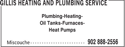 Gillis Heating And Plumbing Service (902-888-2556) - Display Ad - Plumbing-Heating- Oil Tanks-Furnaces- Heat Pumps