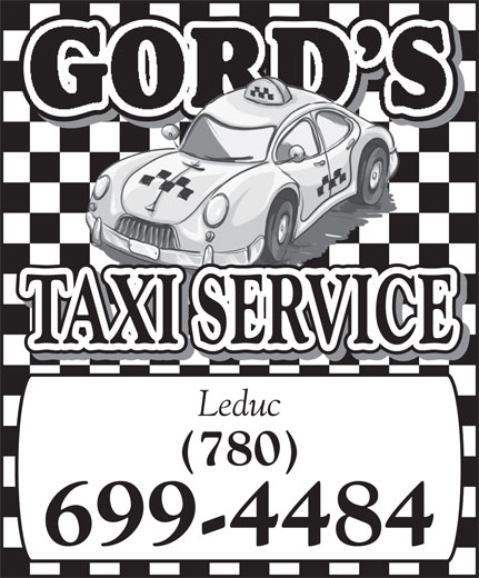 Gord's Taxi Service (780-699-4484) - Annonce illustrée======= - GORD S TAXI SERVICE (780) 699-4484 Leduc