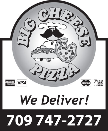 Big Cheese Pizza (709-747-2727) - Annonce illustrée======= -
