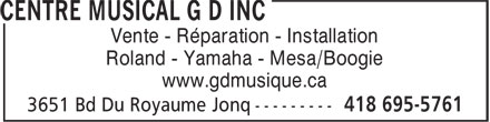 Centre Musical G D Inc (418-695-5761) - Display Ad - Vente - Réparation - Installation Roland - Yamaha - Mesa/Boogie www.gdmusique.ca
