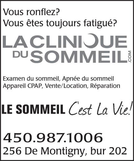 La Clinique du Sommeil des Laurentides (450-436-1006) - Annonce illustrée======= - Vous ronflez? Vous êtes toujours fatigué? Examen du sommeil, Apnée du sommeil Appareil CPAP, Vente/Location, Réparation 450.987.1006 256 De Montigny, bur 202