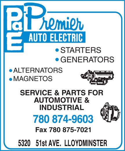 Premier Auto Electric (780-875-7020) - Display Ad - STARTERSSTARTE GENERATORS ALTERNATORS MAGNETOS SERVICE & PARTS FOR AUTOMOTIVE & INDUSTRIAL 780 874-9603 Fax 780 875-7021