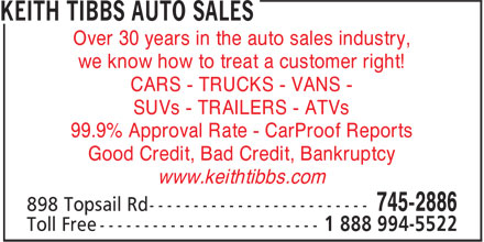 Keith Tibbs Auto Sales (709-745-2886) - Display Ad - Over 30 years in the auto sales industry, we know how to treat a customer right! CARS - TRUCKS - VANS - SUVs - TRAILERS - ATVs 99.9% Approval Rate - CarProof Reports Good Credit, Bad Credit, Bankruptcy www.keithtibbs.com