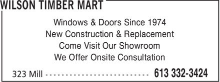 Wilson TIMBER MART (613-332-3424) - Annonce illustrée======= - Windows & Doors Since 1974 New Construction & Replacement Come Visit Our Showroom We Offer Onsite Consultation