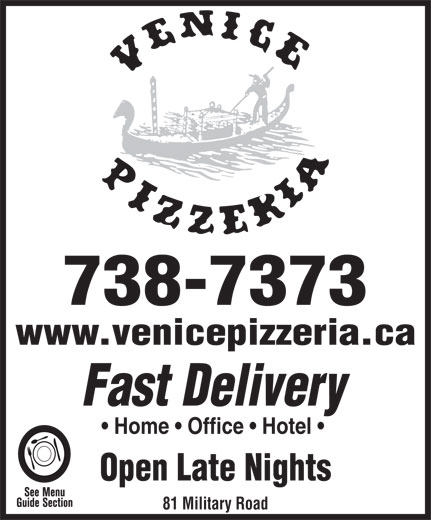 Venice Pizzeria (709-738-7373) - Annonce illustrée======= - 738-7373 www.venicepizzeria.ca Fast Delivery Home   Office   Hotel Open Late Nights 81 Military Road