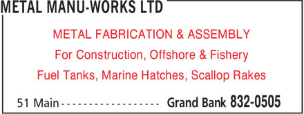 Metal Manu-Works Ltd (709-832-0505) - Display Ad - METAL FABRICATION & ASSEMBLY For Construction, Offshore & Fishery Fuel Tanks, Marine Hatches, Scallop Rakes