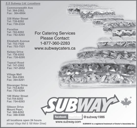 Subway (709-754-8292) - Display Ad - For Catering Services Please Contact: 1-877-360-2283 www.subwaycaters.ca www.subway.com
