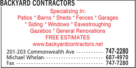 Backyard Contractors (709-747-2280) - Display Ad - Specializing In: Patios * Barns * Sheds * Fences * Garages * Siding * Windows * Eavestroughing Gazebos * General Renovations FREE ESTIMATES www.backyardcontractors.net