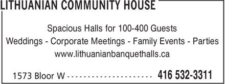 Lithuanian Community House (416-532-3311) - Annonce illustrée======= - Spacious Halls for 100-400 Guests Weddings - Corporate Meetings - Family Events - Parties www.lithuanianbanquethalls.ca