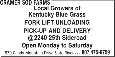 Cramer Sod Farms (807-475-9759) - Display Ad - Local Growers of Kentucky Blue Grass FORK LIFT UNLOADING PICK-UP AND DELIVERY Open Monday to Saturday