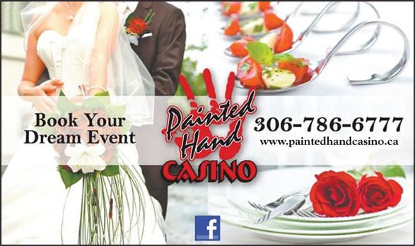 Painted Hand Casino (306-786-6777) - Annonce illustrée======= - www.paintedhandcasino.ca