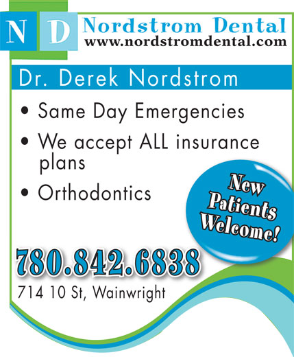 Nordstrom Dental (780-842-6838) - Annonce illustrée======= - Dr. Derek Nordstrom Same Day Emergencies We accept ALL insurance plans PatientsNew Orthodontics Welcome! 780.842.683838 714 10 St, Wainwright