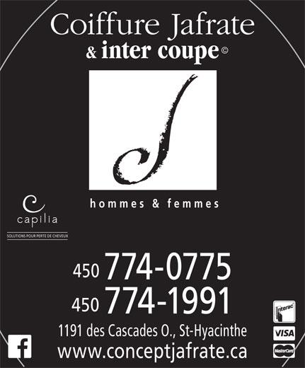 Coiffure Jafrate & Inter-Coupe (450-774-0775) - Annonce illustrée======= - Coiffure Jafrate © & inter coupe hommes & femmes SOLUTIONS POUR PERTE DE CHEVEUX 450 774-0775 450 774-1991 1191 des Cascades O., St-Hyacinthe www.conceptjafrate.ca