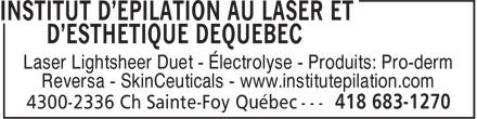 Institut D'Épilation Au Laser et D'Esthétique De Québec (418-683-1270) - Annonce illustrée======= - Laser Lightsheer Duet - Électrolyse - Produits: Pro-derm Reversa - SkinCeuticals - www.institutepilation.com