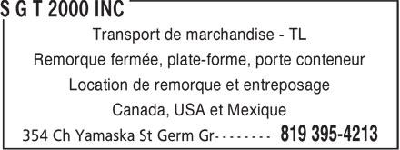 S G T 2000 Inc (819-395-4213) - Annonce illustrée======= - Transport de marchandise - TL Remorque fermée, plate-forme, porte conteneur Location de remorque et entreposage Canada, USA et Mexique