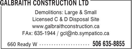 Galbraith Construction Ltd (506-635-8855) - Annonce illustrée======= - Demolitions: Large & Small Licensed C & D Disposal Site www.galbraithconstruction.ca