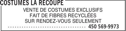 Costumes La Recoupe (450-569-9973) - Annonce illustrée======= - SUR RENDEZ-VOUS SEULEMENT VENTE DE COSTUMES EXCLUSIFS FAIT DE FIBRES RECYCLÉES