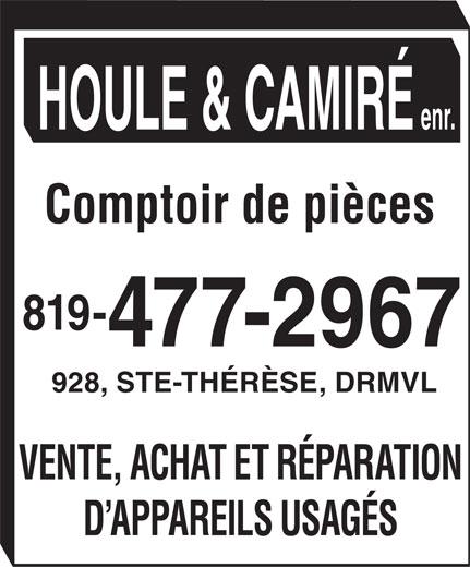 Houle & Camiré Enr (819-477-2967) - Annonce illustrée======= - VENTE, ACHAT ET RÉPARATION D APPAREILS USAGÉS HOULE & CAMIRÉ enr. Comptoir de pièces 819- 477-2967 928, STE-THÉRÈSE, DRMVL