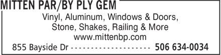 Mitten par/by Ply Gem (506-634-0034) - Annonce illustrée======= - Vinyl, Aluminum, Windows & Doors, Stone, Shakes, Railing & More www.mittenbp.com