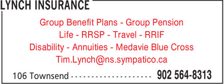 Lynch Insurance (902-564-8313) - Display Ad - Group Benefit Plans - Group Pension Life - RRSP - Travel - RRIF Disability - Annuities - Medavie Blue Cross