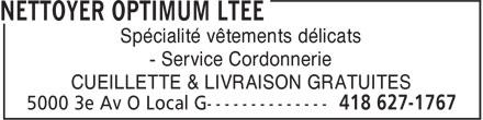 Nettoyeur Optimum Ltee (418-627-1767) - Annonce illustrée======= - Spécialité vêtements délicats - Service Cordonnerie CUEILLETTE & LIVRAISON GRATUITES