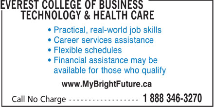 Everest College Of Business Technology & Health Care (1-888-346-3270) - Annonce illustrée======= - • Financial assistance may be available for those who qualify www.MyBrightFuture.ca • Practical, real-world job skills • Career services assistance • Flexible schedules