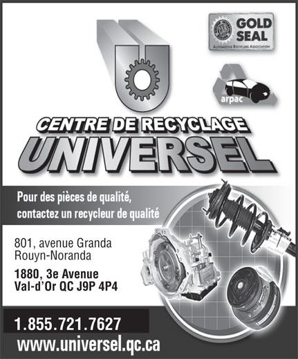 Centre De Recyclage Universel (819-874-5555) - Display Ad - Rouyn-Noranda 1880, 3e Avenue Val-d Or QC J9P 4P4 1.855.721.7627 801, avenue Granda