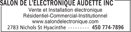 Salon de L'Electronique Audette Inc (450-774-7896) - Annonce illustrée======= - Vente et Installation électronique Résidentiel-Commercial-Institutionnel www.salondelectronique.com