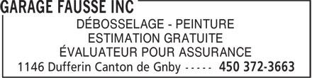 Garage Fausse Inc (450-372-3663) - Annonce illustrée======= - DÉBOSSELAGE - PEINTURE ESTIMATION GRATUITE ÉVALUATEUR POUR ASSURANCE