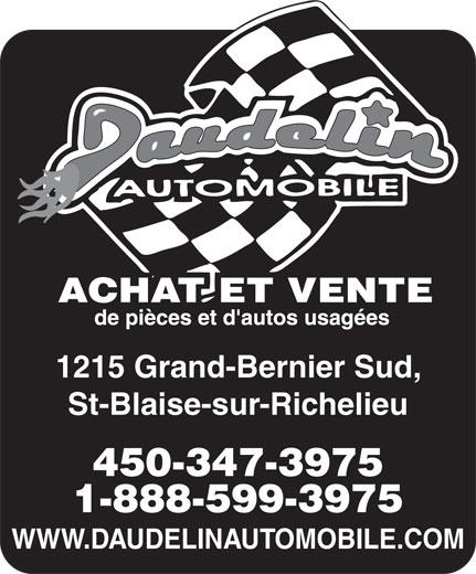 Daudelin Automobile Inc (450-347-3975) - Annonce illustrée======= - 1215 Grand-Bernier Sud, St-Blaise-sur-Richelieu 450-347-3975 1-888-599-3975 WWW.DAUDELINAUTOMOBILE.COM