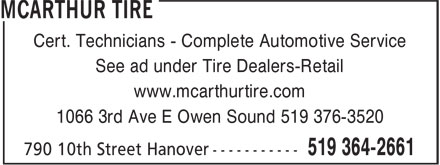 McARTHUR TIRE (519-364-2661) - Display Ad - Cert. Technicians - Complete Automotive Service See ad under Tire Dealers-Retail www.mcarthurtire.com 1066 3rd Ave E Owen Sound 519 376-3520