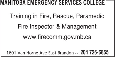 Manitoba Emergency Services College (204-726-6855) - Display Ad - Training in Fire, Rescue, Paramedic Fire Inspector & Management www.firecomm.gov.mb.ca